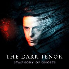 The Dark Tenor – Symphony Of Ghosts Tour 2019